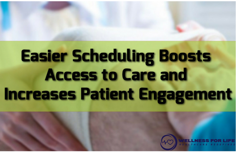Easier Scheduling Boosts Access to Care and Increases Patient Engagement