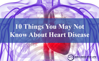 10 Things You May Not Know About Heart Disease